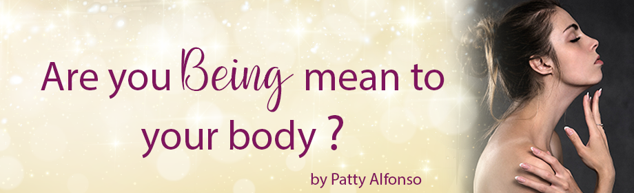 Are you being mean to your body?