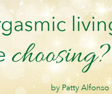 Does Orgasmic Living include Choosing?