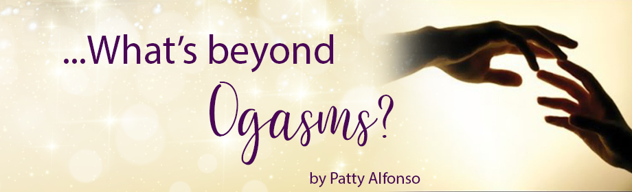 What's beyond orgasms?
